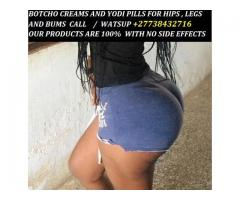 MACA,BOTCHO CREAM AND YODI PILLS FOR HIPS AND BUMS +27738432716